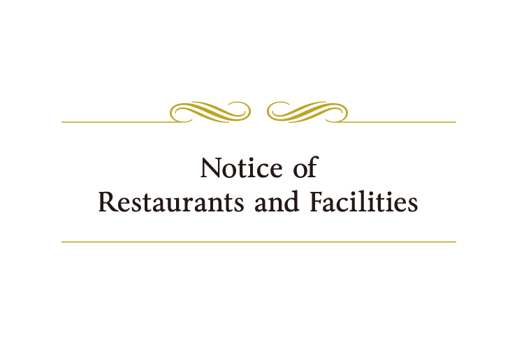 Notice of Restaurants and Facilities